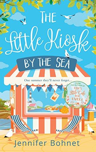 The Little Kiosk By The Sea: A Perfect Summer Beach Read por Jennifer Bohnet
