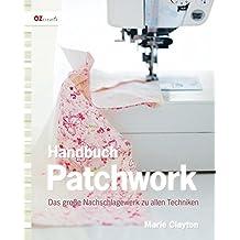 Handbuch Patchwork: Das große Nachschlagewerk zu allen Techniken