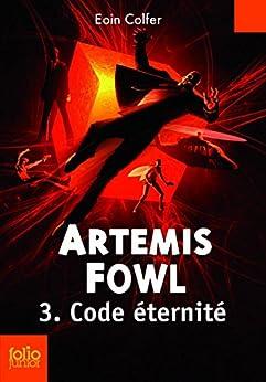 Artemis Fowl (Tome 3) - Code éternité par [Colfer, Eoin]