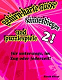 gehirn-harte nusse, sinnesbieger, und puzzlespiele 2! fur unterwegs, im zug oder jederzeit!