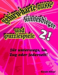 gehirn-harte nusse, sinnesbieger, und puzzlespiele 2! fur unterwegs, im zug oder jederzeit! (German Edition)
