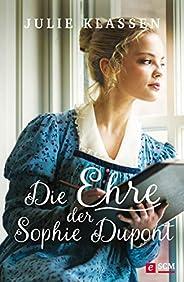 Die Ehre der Sophie Dupont (Regency-Liebesromane 10)