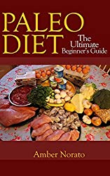 Paleo Diet: The Ultimate Beginner's Guide
