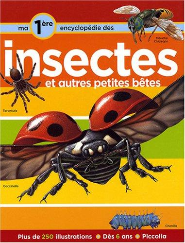 Ma première encyclopédie sur les insectes : Et autres petites bêtes