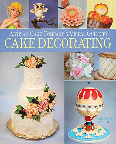 Artisan Cake Company's Visual Guide to Cake Decorating -