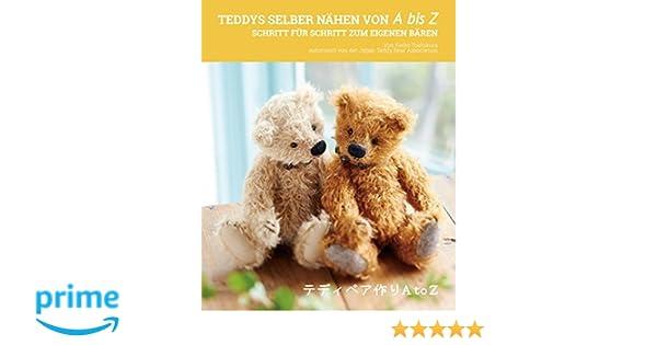Teddys selber nähen von A bis Z: Schritt für Schritt zum eigenen ...