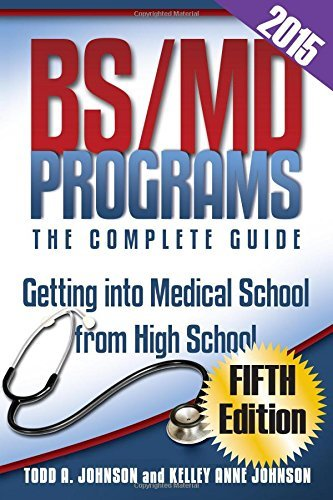 bs-md-programs-the-complete-guide-getting-into-medical-school-from-high-school-by-todd-a-johnson-2015-01-28