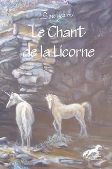 Le Chant de la Licorne par [Souryami]