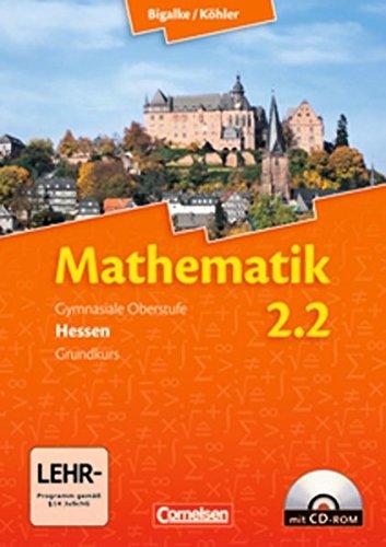 Bigalke/Köhler: Mathematik - Hessen - Bisherige Ausgabe / Band 2.2: Grundkurs - 2. Halbjahr - Schülerbuch mit CD-ROM,