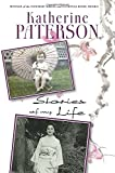 Stories of My Life by Katherine Paterson (2014-10-16)