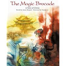 The Magic Brocade: A Tale of China by Aaron Shepard (2000-12-01)