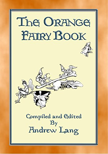 THE ORANGE FAIRY BOOK illustrated edition (Andrew Lang's Many Coloured Fairy Books 11) (English Edition) (Lion Vs Rabbit)