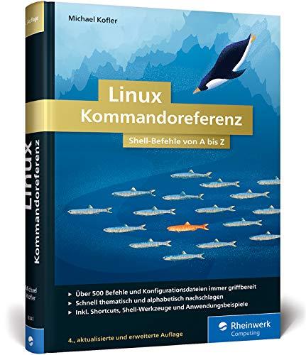 Linux Kommandoreferenz: Shell-Befehle von A bis Z -