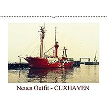 Neues Outfit - CUXHAVEN (Wandkalender 2017 DIN A2 quer): Die niedersächsischen Stadt Cuxhaven an der Nordsee erstrahlt hier im neuen fotografischen Outfit (Monatskalender, 14 Seiten )