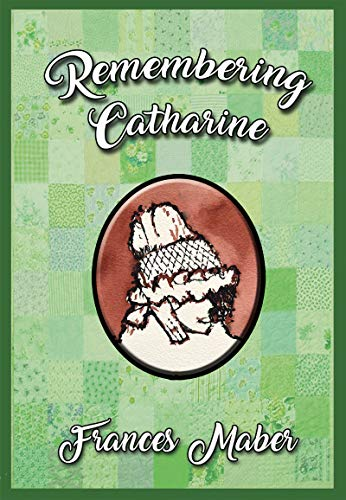 Remembering Catharine (English Edition) eBook: Frances Maber, Paul ...