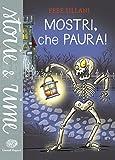 Scarica Libro Mostri che paura Ediz illustrata (PDF,EPUB,MOBI) Online Italiano Gratis