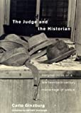 The Judge and the Historian: Marginal Notes on a Late-Twentieth-Century Miscarriage of Justice