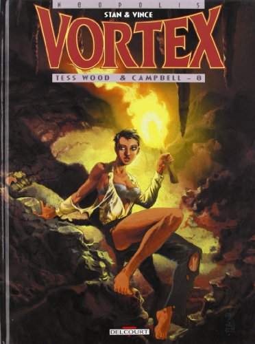 Vortex-Tess Wood & Campbell, Tome 8 :