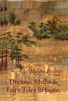 Dreams, Myths and Fairy Tales in Japan (English Edition) di [Kawai, Hayao]