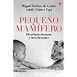 Miguel Delibes de Castro (Autor), Adolfo Gómez Papí (Autor) (1)Fecha de lanzamiento: 5 de septiembre de 2017 Cómpralo nuevo:  EUR 19,90  EUR 18,90 12 de 2ª mano y nuevo desde EUR 18,90