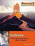 Abenteuer! Maja Nielsen erzählt. Vulkane: Feuer und Asche über Pompeji - Maja Nielsen