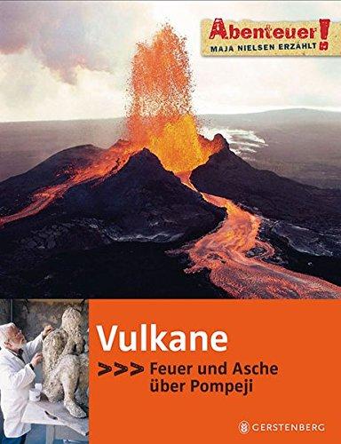 Preisvergleich Produktbild Abenteuer! Maja Nielsen erzählt. Vulkane: Feuer und Asche über Pompeji