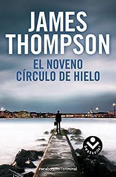 El noveno círculo de hielo (Rocabolsillo Bestseller) de [Thompson, James]