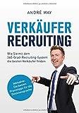 Verkäufer-Recruiting: Wie Sie mit dem 360-Grad-Recruiting-System die besten Verkäufer finden - André May