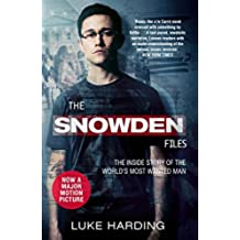 The Snowden Files: The Inside Story of the World's Most Wanted Man (English Edition)