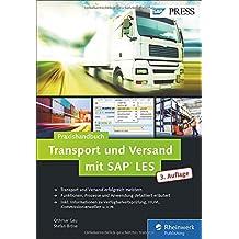 Transport und Versand mit SAP LES: Das Praxishandbuch (SAP PRESS)