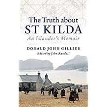 The Truth About St Kilda: An Islandera??s Memoir by Donald John Gillies (2014-10-01)