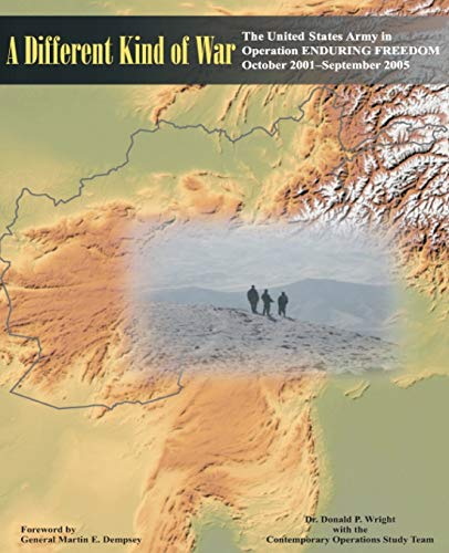A Different Kind of War: The United States Army in Operation ENDURING FREEDOM (OEF), October 2001-September 2005