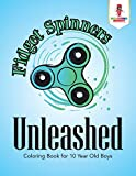Fidget Spinners Unleashed : Coloring Book for 10 - Best Reviews Guide