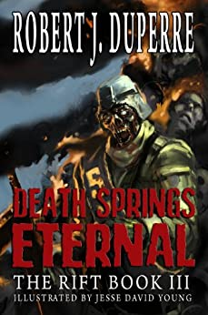 Death Springs Eternal (The Rift Series Book 3) by [Duperre, Robert J.]