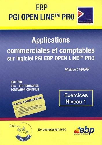 Applications commerciales et comptables sur PGI EBP Open Line Pro : Exercices Niveau 1 (1Cédérom)