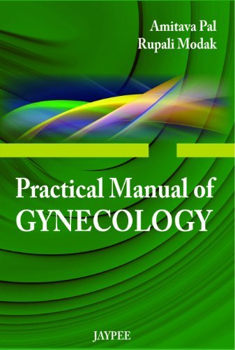 Practical Manual of Gynecology by Amitava Pal (2013-06-30)