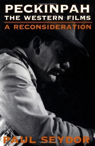 Peckinpah: The Western Films - A Reconsideration (Illini books) by Paul Seydor (1999-06-01) par Paul Seydor