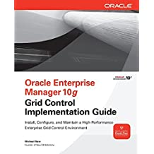 Oracle Enterprise Manager 10g Grid Control Implementation Guide (Oracle Press) by Michael New (2008-12-12)