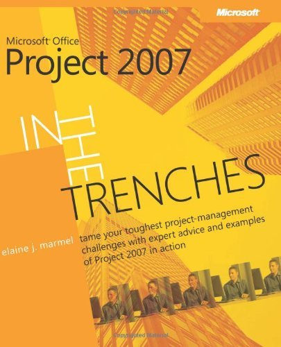 In the Trenches with Microsoft?? Office Project 2007 (Business Skills) by Elaine J. Marmel (2009-01-28)