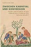 Zwischen Karneval und Konversion: Pilger und Pícaros in der spanischen Literatur der Frühen Neuzeit