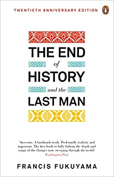 The End of History and the Last Man by [Fukuyama, Francis]