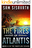 The Fires of Atlantis (Purge of Babylon, Book 4)