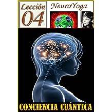 TÉCNICAS DEL NEUROYOGA: CONCIENCIA CUÁNTICA (BUDDHA MAITREYA nº 3)