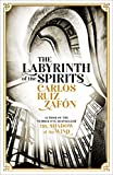 The Labyrinth of the Spirits: From the bestselling author of The Shadow of the Wind (...