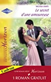 Le secret d'une amoureuse - Une épouse parfaite (Harlequin Horizon)
