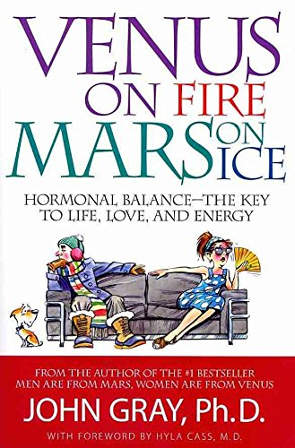 [(Venus on Fire, Mars on Ice : Hormonal Balance--The Key to Life, Love, and Energy)] [By (author) John Gray ] published on (May, 2010)