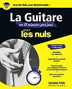 La guitare en 15 minutes par jour pour les Nuls, mégapoche de Antoine POLIN