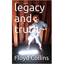 legacy and truth