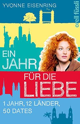 Ein Jahr für die Liebe: 1 Jahr, 12 Länder, 50 Dates gebraucht kaufen  Wird an jeden Ort in Deutschland