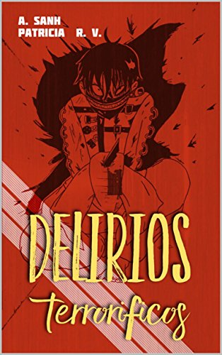 Delirios terroríficos: Cuentos de terror por Patricia Reverté Villar